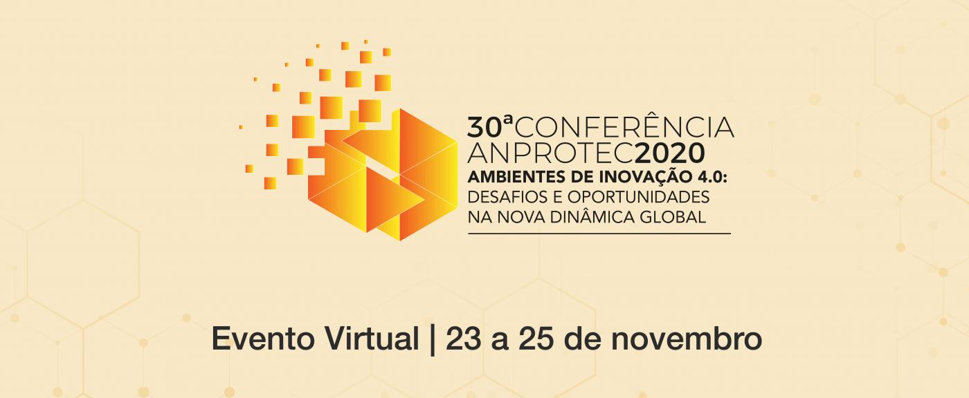 Conferência Anprotec 2020 debate os desafios e oportunidades para os ambientes de inovação no futuro pós-pandemia